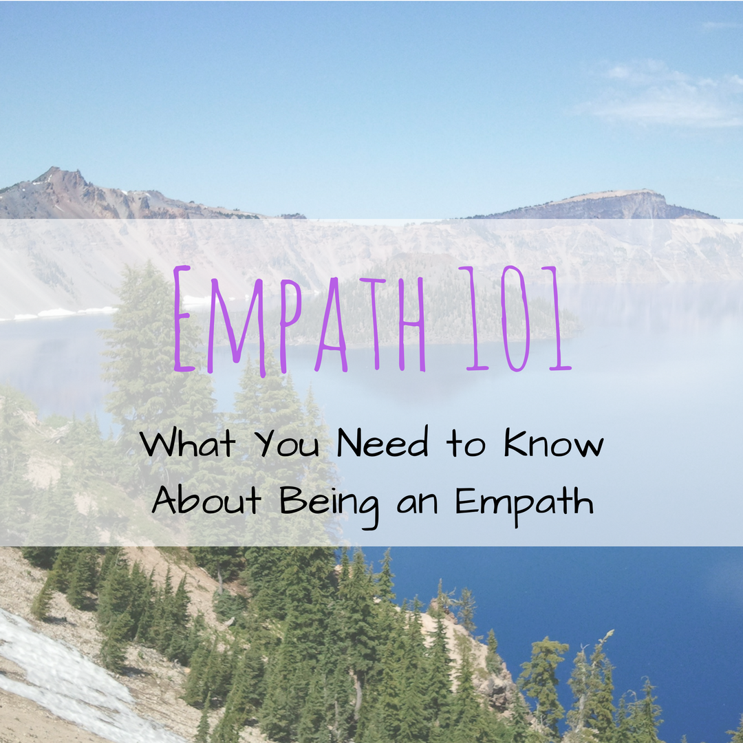Empath 101: What You Need to Know About Being an Empath